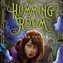 The Humming Room Audiobook by Ellen Potter Narrated by Leslie Bellair