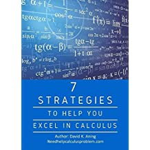 Pure mathematics: 7 Strategies to help you excel in Calculus: Helping students succeed in math 201, 202, or 203 (edition, guide, pure mathematics, math, calculus, python, self-help)