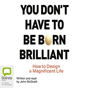 You Don't Have to be Born Brilliant Audiobook