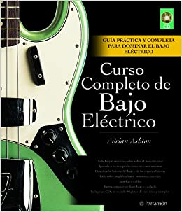 CURSO COMPLETO DE BAJO ELECTRICO MUSICA (Spanish Edition): Adrian Ashton: 9788434235809: Amazon.com: Books