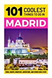 Madrid: Madrid Travel Guide: 101 Coolest Things to Do in Madrid (Spain Travel Guide, Travel to Madrid, Madrid Travel, Backpacking Madrid)