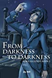 From Darkness to Darkness: Loka Legends