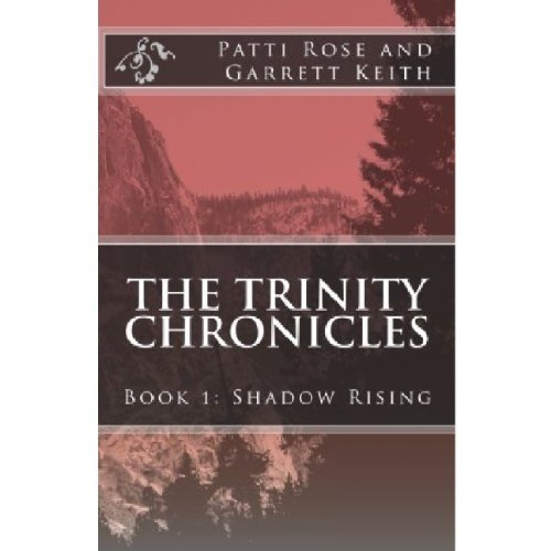 THE TRINITY CHRONICLES Book 1: Shadow Rising