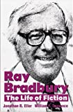 img - for Ray Bradbury: The Life of Fiction book / textbook / text book