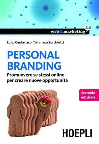 Personal Branding: Promuovere se stessi online per creare nuove opportunità (Web & marketing 2.0) (Italian Edition) Pdf