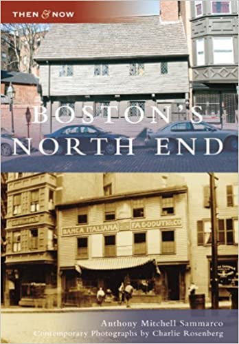 Boston's North End (MA) (Then and Now) by Anthony Mitchell Sammarco (2007-11-05)