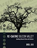 img - for Re-Oaking Silicon Valley: Building Vibrant Cities with Nature book / textbook / text book