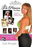 The Fat Princess No More, Lori Wengle, 1450252850