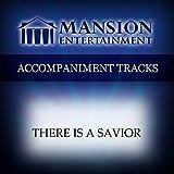 There Is A Savior [Accompaniment/Performance Track]