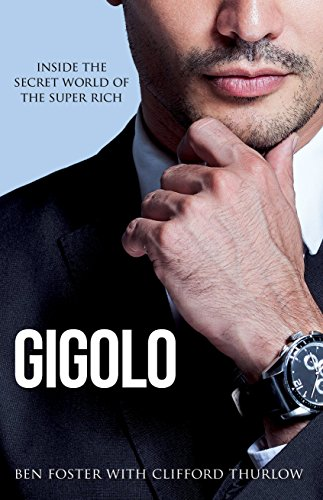 Gigolo: Inside the Secret World of the Super Rich