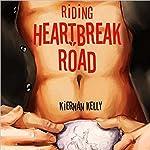 Riding Heartbreak Road | Kiernan Kelly