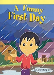 A Funny First Day (Neighborhood Readers, Level D) Catherine Mangieri