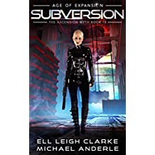 Subversion: Age Of Expansion - A Kurtherian Gambit Series (The Ascension Myth Book 10)