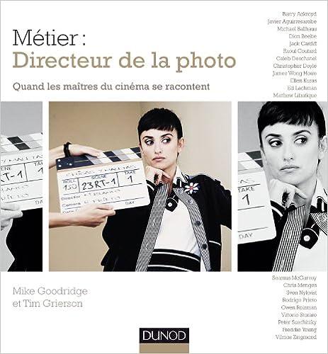 En ligne téléchargement Métier : Directeur de la photo - Quand les maîtres du cinéma se racontent pdf