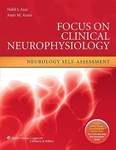 By Nabil J. Azar MD Focus on Clinical Neurophysiology: Neurology Self-Assessment (Neurology Self-Assessment Series) (1 Pap/Psc) [Paperback] PDF