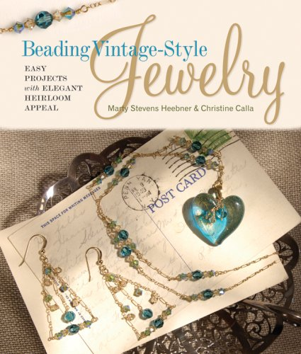 Beading Vintage-Style Jewelry: Easy Projects with Elegant Heirloom Appeal