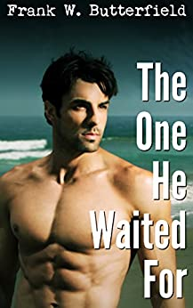 The One He Waited For (Golden Gate Love Stories Book 1) by [Butterfield, Frank W.]