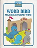 Word Bird Asks What? What? What?, Jane Belk Moncure, 0895652587