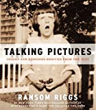 """""""Talking Pictures - Images and Messages Rescued from the Past"""" av Ransom Riggs"""