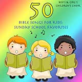 50 Bible Songs for Kids: Sunday School Favorites