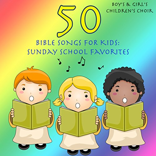 50 Bible Songs for Kids: Sunday School Favorites]()