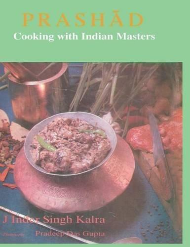 Prashad-Cooking with Indian Masters by J.Indersingh Kalra