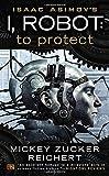 Isaac Asimov's I, Robot: To Protect