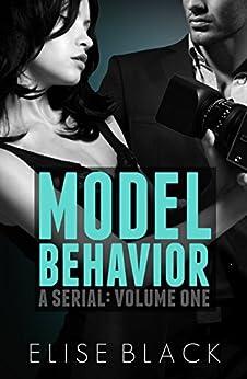 MODEL BEHAVIOR: Volume One by [Black, Elise]