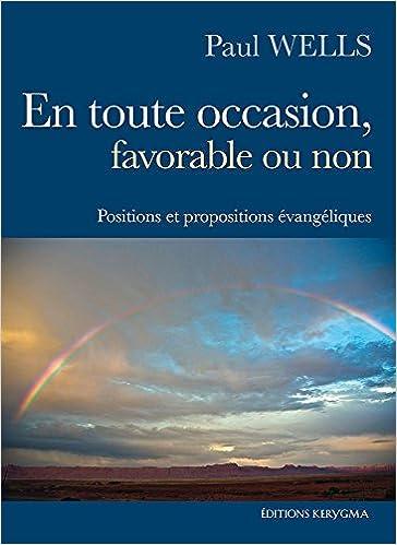 Amazon Fr En Toute Occasion Favorable Ou Non Paul Wells