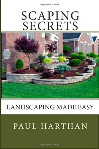 Scaping Secrets: Landscaping Made Easy: Paul Harthan: 9781482304763:  Amazon.com: Books