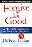 Forgive for Good, Frederic Luskin, 0062517201