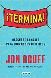 termina!: Regálate El Don de Hacer Las Cosas / Finish: Give Yourself the Gift of Done: Amazon.es: Acuff, Jon: Libros