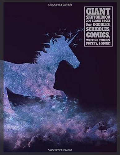 Read Online Giant Sketchbook 300 Blank Pages for Doodles, Scribbles, Comics, Writing Stories: Unicorn Cover Design, Big Sketchbook PDF
