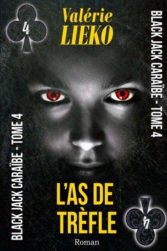 Black Jack Caraïbe Tome 4 L'As de Trèfle (Volume 4) (French Edition)