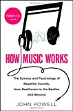 How Music Works, John Powell, 0316098302