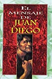 img - for The Mensaje de Juan Diego, El (Spanish Edition) book / textbook / text book