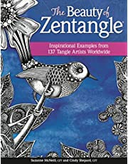 The Beauty of Zentangle: Inspirational Examples from 137 Tangle Artists Worldwide