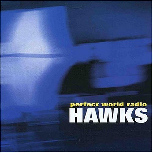 (Perfect World Radio by Hawks (2003-09-24))
