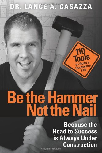 Be the Hammer Not the Nail ebook