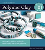 Polymer Clay 101: Master Basic Skills and