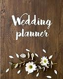 Wedding Planner: (8''x10) Wedding Planning Notebook For Complete Wedding With Undated Calendar Planner, Checklist, Journal, Note and Ideas: Wedding Organizer (Volume 4)