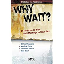 Why Wait? 24 Reasons To Wait..Pamphlet