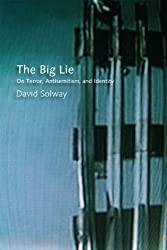 The Big Lie: On Terror, Antisemitism, and Identity