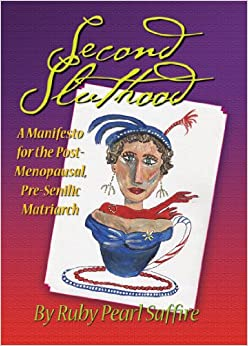 Book Second Sluthood: A Manifesto for the Post-Menopausal, Pre-Senilic Matriarch