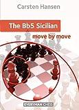 The Bb5 Sicilian: Move By Move-Carsten Hansen