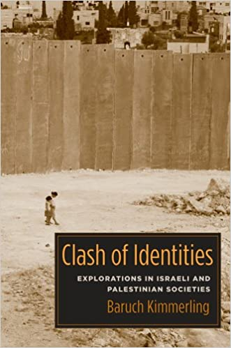Clash of Identities: Explorations in Israeli and Palestinian