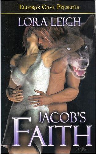 Jacob's Faith: lora leigh: Amazon.com: Books