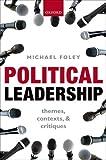 Political Leadership, Michael Foley, 0199685932