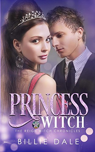 Princess Witch (The Reigh Witch Chronicles Book 2) by [Dale, Billie]