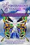 img - for Spontaneous Evolution: Our Positive Future (and a Way to Get There from Here) book / textbook / text book